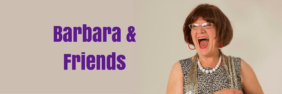 Barbara & Friends